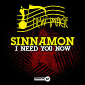 I Need You Now (Remixes) by Sinnamon