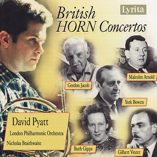 British Horn Concertos - Jacob, Arnold, Bowen, Gipps & Vinter by London Philharmonic Orchestra