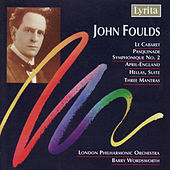 John Foulds: Three Mantras, Hellas (Suite), Le Cabaret, April-England, Pasquinade Symphonique No.2 by London Philharmonic Orchestra