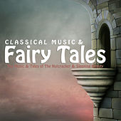 Classical Music and Fairy Tales by Various Artists