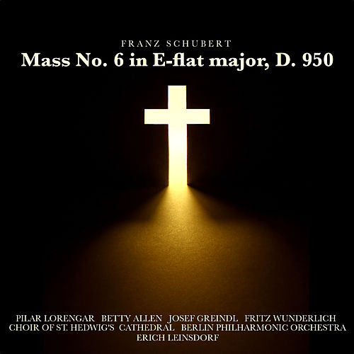 Schubert: Mass No. 6 in E flat major, D. 950 by Fritz Wunderlich