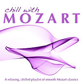 Chill With Mozart by Various Artists
