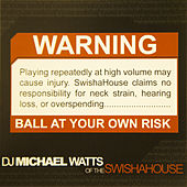 Warning! Ball at Your Own Risk by Swisha House