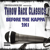 Before da Kappa 2K1 by Swisha House