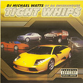 Tight Whips by Swisha House