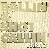 Ballin' & Shotcallin', Pt. 2 by Swisha House