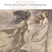 The Very Best of Wagner's Götterdämmerung by Various Artists