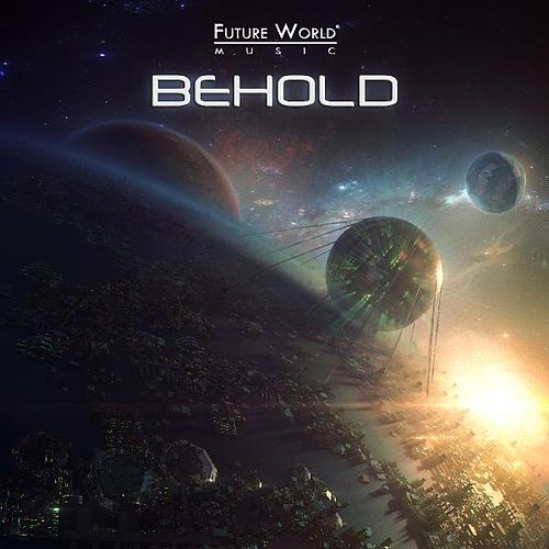 Behold by Future World Music