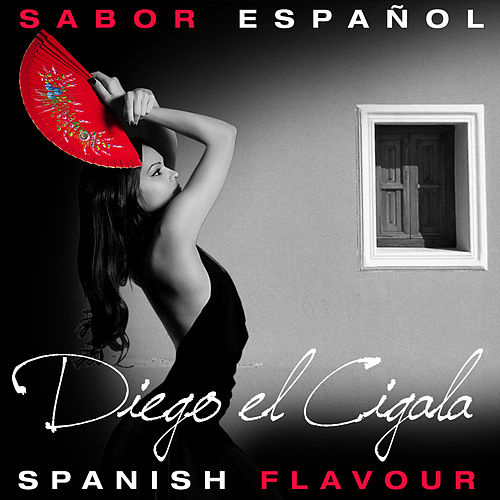 Sabor Español - Spanish Flavour - Diego el Cigala by Diego El Cigala