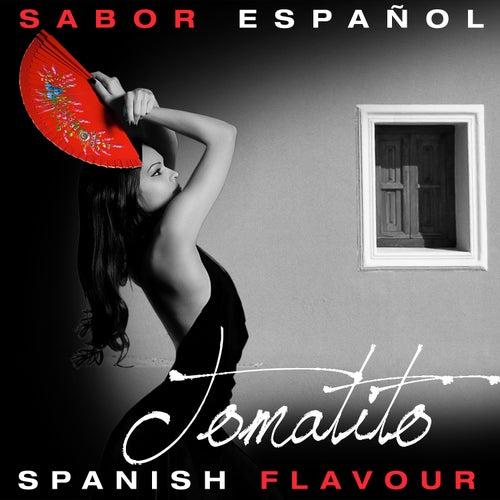 Sabor Español - Spanish Flavour - Tomatito by Tomatito