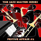 The Jazz Master Series: Festive Affair, Vol. 2 by Various Artists