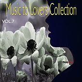 Music  To Lovers Collection, Vol.7 by Various Artists