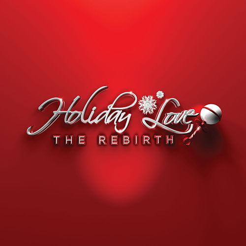 Holiday Love: The Rebirth by Various Artists