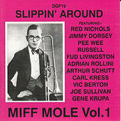 Slippin' Around: Miff Mole, Vol. 1 by Miff Mole