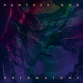 Dreamatone by Panther God