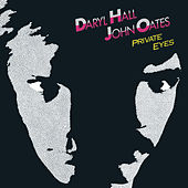 Private Eyes by Hall & Oates