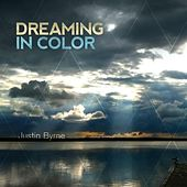 Dreaming in Color by Justin Byrne