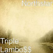 Triple Lambo$$ by NorthStar