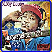 Neighborhood Sissy, Pt. 1 by Sissy Nobby
