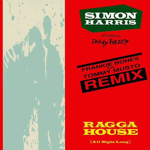 Ragga House (All Night Long) [Frankie Bones & Tommy Musto Remix] [Original 12