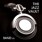 The Jazz Vault: Band, Vol. 3 by Various Artists