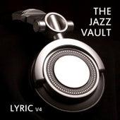 The Jazz Vault: Lyric, Vol. 4 by Various Artists
