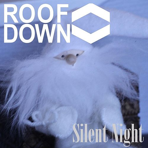 Silent Night by Roof Down