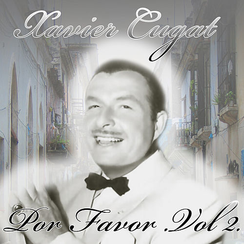 Por Favor Vol. 2 by Xavier Cugat