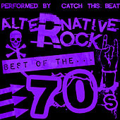 Alternative Rock: Best of the 70's by Catch This Beat