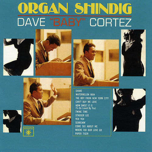 Organ Shindig by Dave 'Baby' Cortez