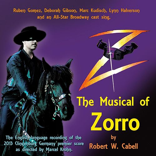 Z: The Musical of Zorro (Orginal Score) by Various Artists