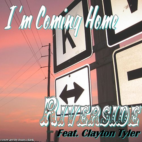 I'm Coming Home (feat. Clayton Tyler) by Riverside