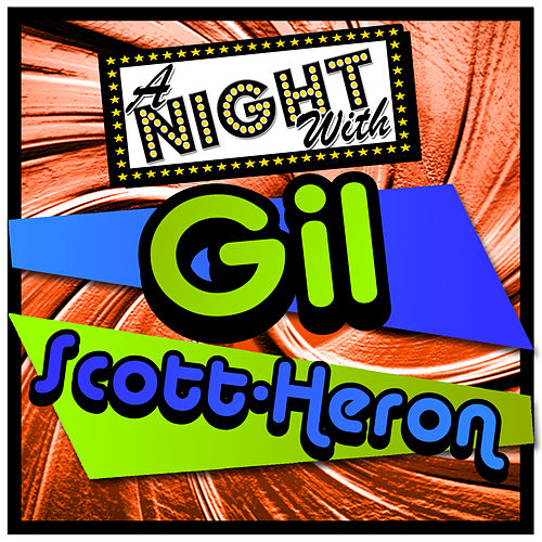 A Night with Gil Scott-Heron (Live) by Gil Scott-Heron