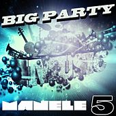 Big Party Manele, Vol. 5 von Various Artists