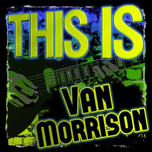 This Is Van Morrison by Van Morrison