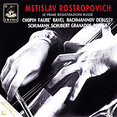 Mstislav Rostropovich: The First Russian Recordings by Mstislav Rostropovich