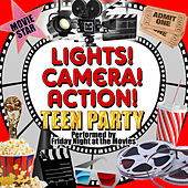 Lights! Camera! Action! Teen Party by Friday Night At The Movies