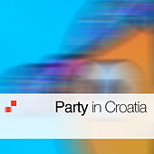 Party in Croatia by Various Artists