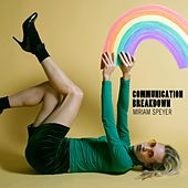 Communication Breakdown by Miriam Speyer