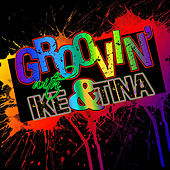 Groovin' With… Ike & Tina Turner by Ike and Tina Turner