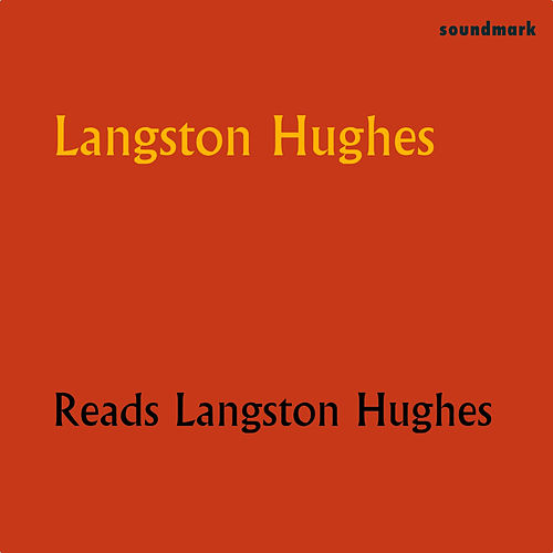 Langston Hughes Reads Langston Hughes by Langston Hughes