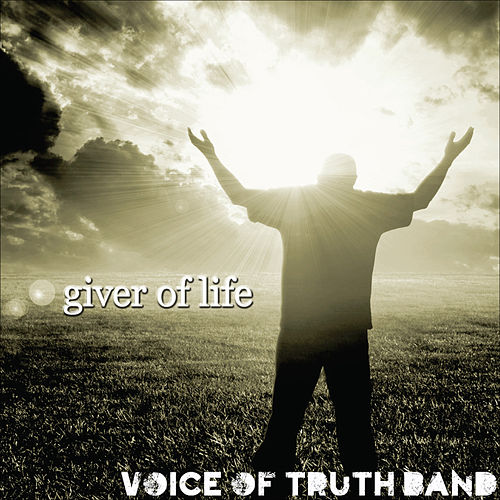 Giver of Life by The Voice of Truth Band