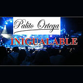 Inigualable by Palito Ortega