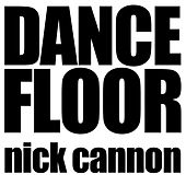 Dance Floor by Nick Cannon