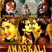 Anarkali / Mughal-E-Azam (Original Motion Picture Soundtracks) by Various Artists