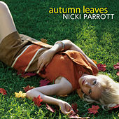 Autumn Leaves by Nicki Parrott