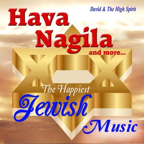 Hava Nagila and More by David & The High Spirit