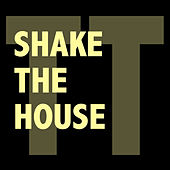 Shake the House by Todd Terry