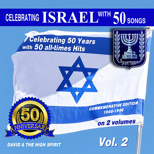 Golden Anniversary to Israel, Vol. 2 by David & The High Spirit