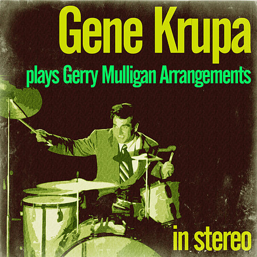 Gene Krupa Plays Gerry Mulligan Arrangements (Stereo) by Gene Krupa